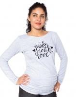 Těhotenské triko dlouhý rukáv Made with Love - šedé